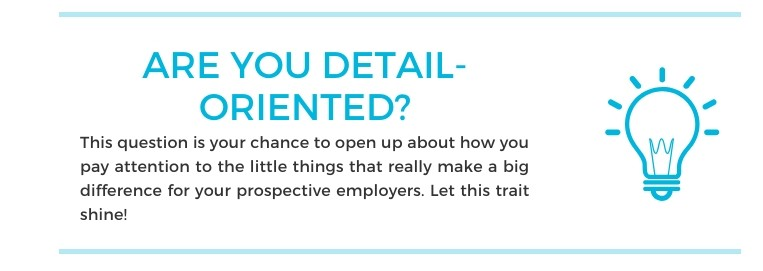 Interview Question 2: Are you detail-oriented?